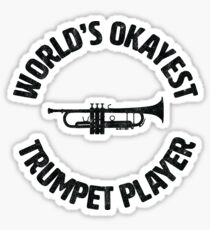 Trumpet | Worlds Okayest Trumpet Player Sticker