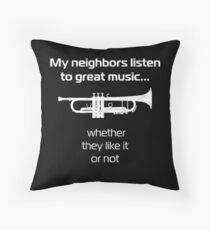Trumpet Player | My neighbors listen to great music Throw Pillow