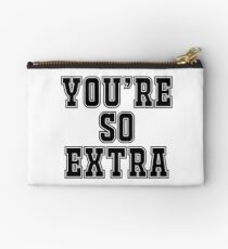 You're so extra Studio Pouch