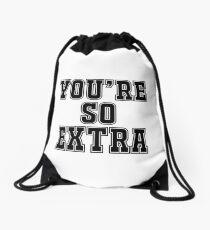 You're so extra Drawstring Bag