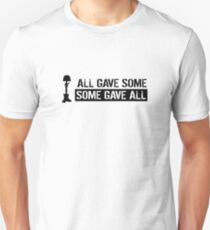 Military: All Gave Some, Some Gave All Unisex T-Shirt
