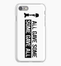 Military: All Gave Some, Some Gave All iPhone Case/Skin
