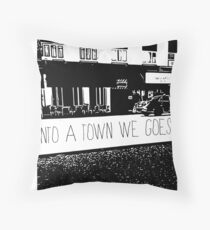 Into a Town we Goes Throw Pillow