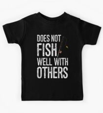 Does Not Fish Well With Others Kids Clothes