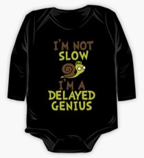 I'm Not Slow, I'm A Delayed Genius College Life Expert Prodigy Humor One Piece - Long Sleeve