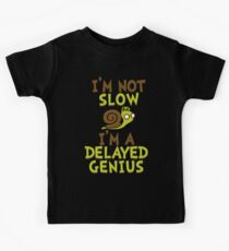 I'm Not Slow, I'm A Delayed Genius College Life Expert Prodigy Humor Kids Tee
