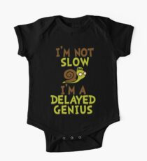 I'm Not Slow, I'm A Delayed Genius College Life Expert Prodigy Humor One Piece - Short Sleeve