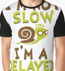 I'm Not Slow, I'm A Delayed Genius College Life Expert Prodigy Humor Graphic T-Shirt