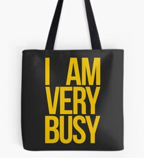 I AM VERY BUSY | BLACK + GOLD Tote Bag
