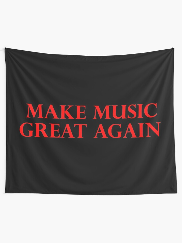 Alternate view of MAKE MUSIC GREAT AGAIN - Art By Kev G Tapestry