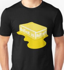 Butter Is Better Great Chef Cooking  Unisex T-Shirt