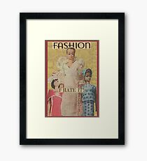 Fashion I hate it Framed Print