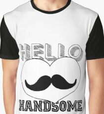 Hallo to all you handsomes outthere Graphic T-Shirt