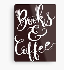 Books & Coffee White Type Hand Lettered Design Metal Print