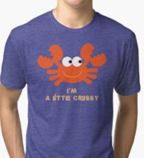 I'm a Little Crabby Tri-blend T-Shirt