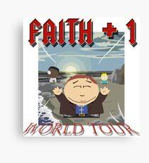 Faith+1 World Tour South park Canvas Print