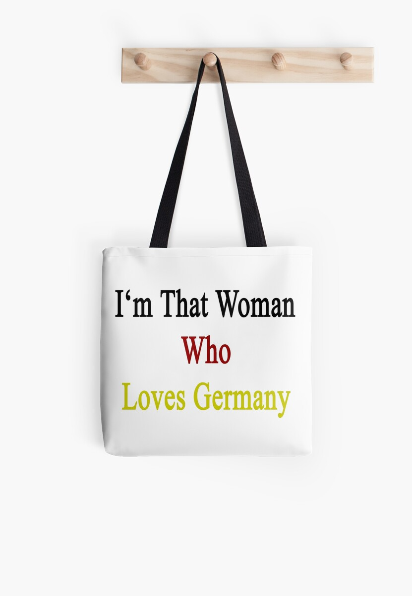 I'm That Woman Who Loves Germany  by supernova23