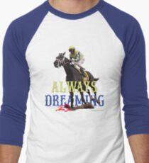 Always Dreaming: Kentucky Derby 2017 Men's Baseball ¾ T-Shirt