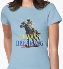 Always Dreaming: Kentucky Derby 2017 Women's Fitted T-Shirt