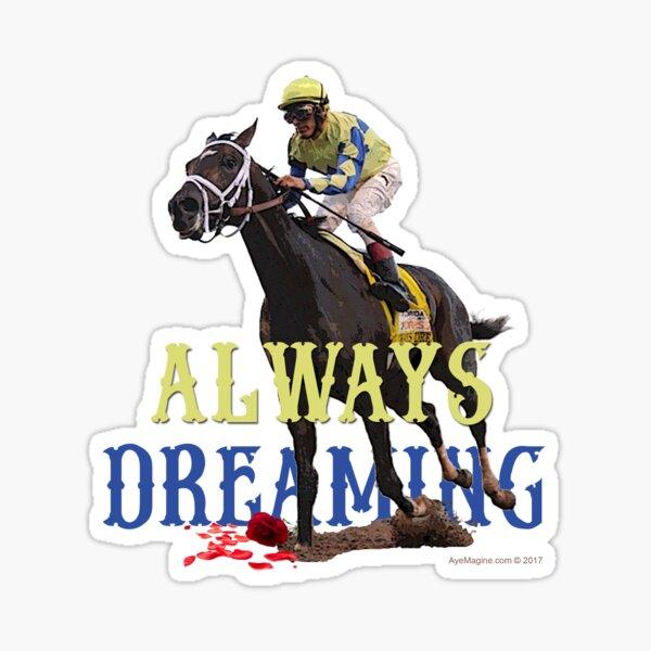 Always Dreaming: Kentucky Derby 2017 Sticker