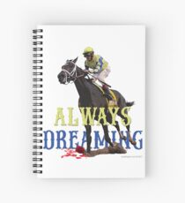 Always Dreaming: Kentucky Derby 2017 Spiral Notebook