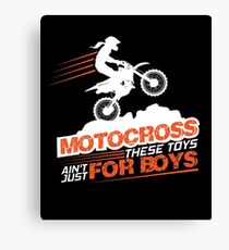Motocross These Toys Ain't Just For Boys Canvas Print