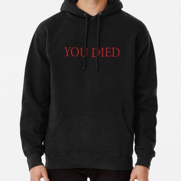 You Died Pullover Hoodie