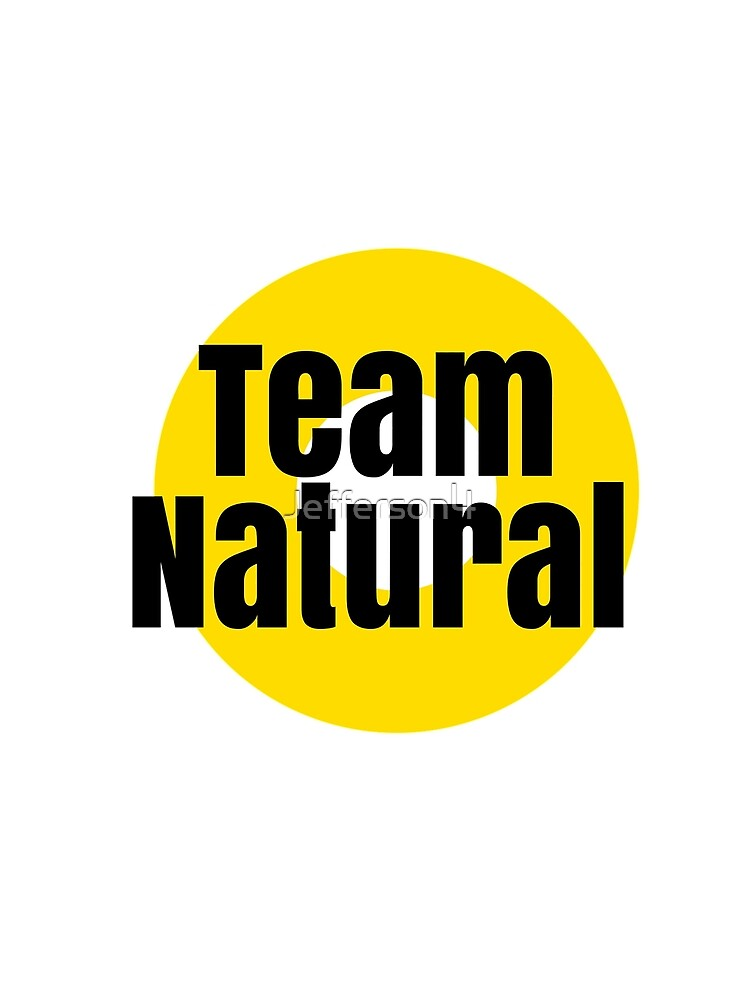 Team Natural by Jefferson4