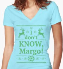 """Christmas Vacation """"I don't KNOW, Margo!"""" Green Ink Women's Fitted V-Neck T-Shirt"""