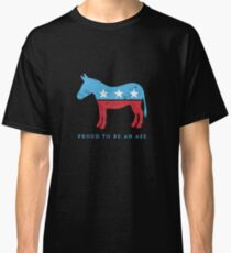 Proud to be... {a democrat} - funny play on DNC donkey Classic T-Shirt
