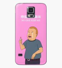 Bobby Hill - No One Kiss Me Case/Skin for Samsung Galaxy