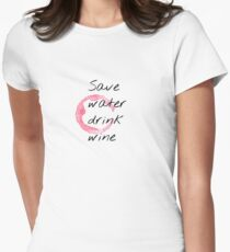 Save Water Drink Wine Womens Fitted T-Shirt