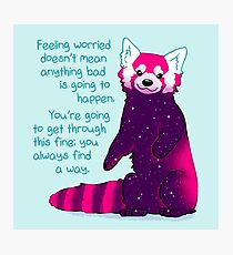 """Feeling Worried Doesn't Mean Anything Bad Is Going to Happen"" Galaxy Red Panda Photographic Print"