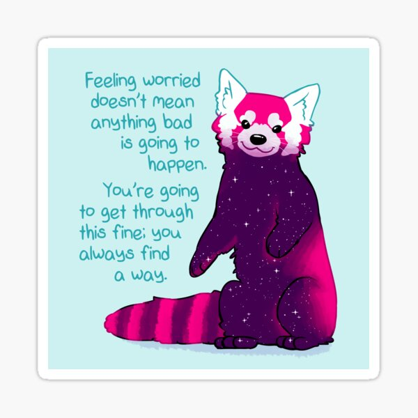 """""""Feeling Worried Doesn't Mean Anything Bad Is Going to Happen"""" Galaxy Red Panda Sticker"""