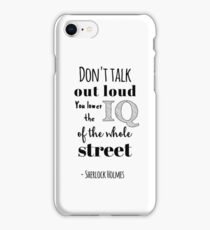 Sherlock quotes - Don't talk out loud anderson iPhone Case/Skin