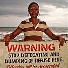 Warning! Stop Defecating and Dumping of Refuse Here! by Remo Kurka