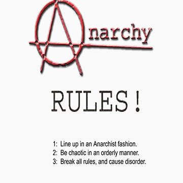 anarchy rules by congruent2006