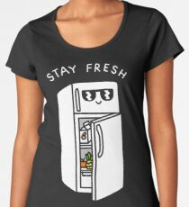 Stay Fresh Women's Premium T-Shirt