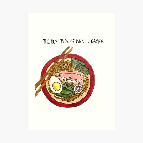 The Best Type of Men is Ramen Art Print
