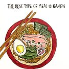 The Best Type of Men is Ramen by grainnedowney