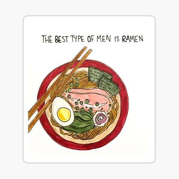 The Best Type of Men is Ramen Sticker
