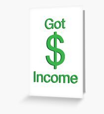 Got Income Greeting Card