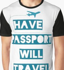 Have Passport Will Travel | backpacking Graphic T-Shirt