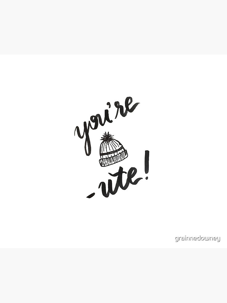 You're Tuque-ute  by grainnedowney