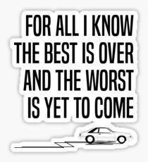 The worst is yet to come Sticker