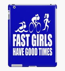 Fast Girls Have Good Times iPad Case/Skin