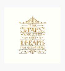 To the stars who listen - white Art Print