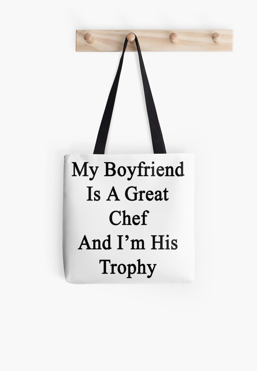 My Boyfriend Is A Great Chef And I'm His Trophy  by supernova23