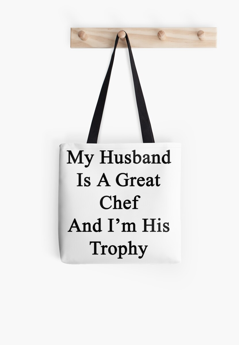 My Husband Is A Great Chef And I'm His Trophy  by supernova23