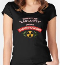 Screw your Lab Safety. I want superpowers. Women's Fitted Scoop T-Shirt